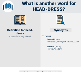 head-dress, synonym head-dress, another word for head-dress, words like head-dress, thesaurus head-dress