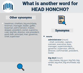 head honcho, synonym head honcho, another word for head honcho, words like head honcho, thesaurus head honcho