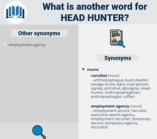 head hunter, synonym head hunter, another word for head hunter, words like head hunter, thesaurus head hunter