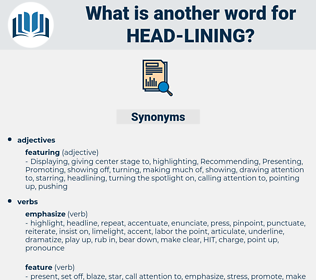 head-lining, synonym head-lining, another word for head-lining, words like head-lining, thesaurus head-lining