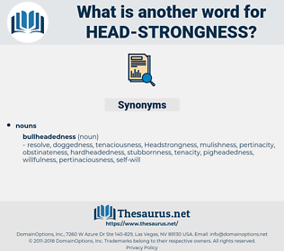 head-strongness, synonym head-strongness, another word for head-strongness, words like head-strongness, thesaurus head-strongness