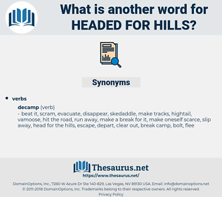 headed for hills, synonym headed for hills, another word for headed for hills, words like headed for hills, thesaurus headed for hills