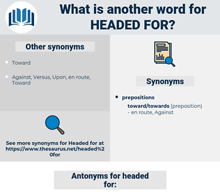 headed for, synonym headed for, another word for headed for, words like headed for, thesaurus headed for