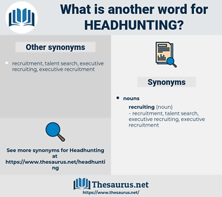 headhunting, synonym headhunting, another word for headhunting, words like headhunting, thesaurus headhunting