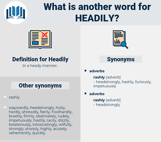 Headily, synonym Headily, another word for Headily, words like Headily, thesaurus Headily