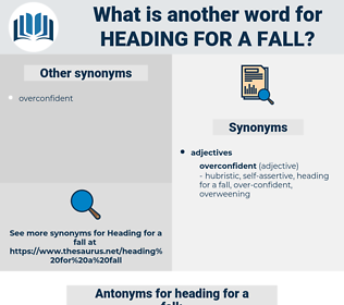 heading for a fall, synonym heading for a fall, another word for heading for a fall, words like heading for a fall, thesaurus heading for a fall