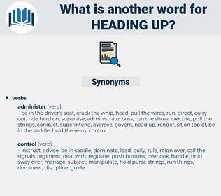 heading up, synonym heading up, another word for heading up, words like heading up, thesaurus heading up