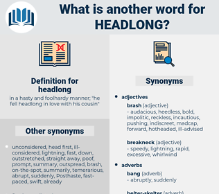 headlong, synonym headlong, another word for headlong, words like headlong, thesaurus headlong