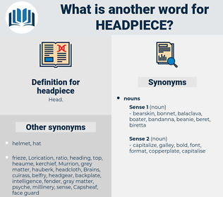 headpiece, synonym headpiece, another word for headpiece, words like headpiece, thesaurus headpiece