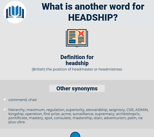 headship, synonym headship, another word for headship, words like headship, thesaurus headship