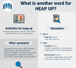 heap up, synonym heap up, another word for heap up, words like heap up, thesaurus heap up