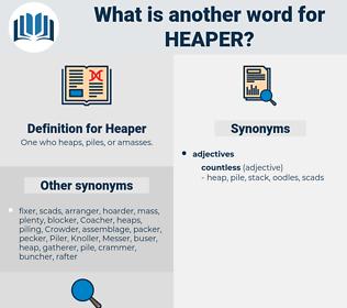 Heaper, synonym Heaper, another word for Heaper, words like Heaper, thesaurus Heaper