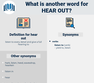 hear out, synonym hear out, another word for hear out, words like hear out, thesaurus hear out