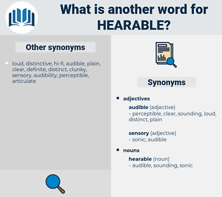 hearable, synonym hearable, another word for hearable, words like hearable, thesaurus hearable