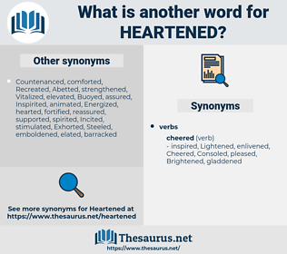 heartened, synonym heartened, another word for heartened, words like heartened, thesaurus heartened