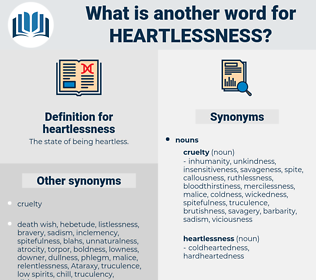 heartlessness, synonym heartlessness, another word for heartlessness, words like heartlessness, thesaurus heartlessness