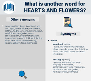 hearts and flowers, synonym hearts and flowers, another word for hearts and flowers, words like hearts and flowers, thesaurus hearts and flowers