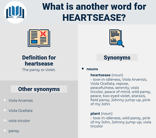 heartsease, synonym heartsease, another word for heartsease, words like heartsease, thesaurus heartsease