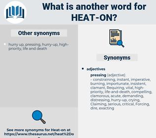 heat-on, synonym heat-on, another word for heat-on, words like heat-on, thesaurus heat-on