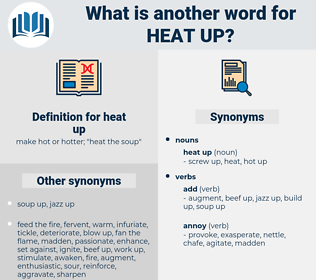 heat up, synonym heat up, another word for heat up, words like heat up, thesaurus heat up