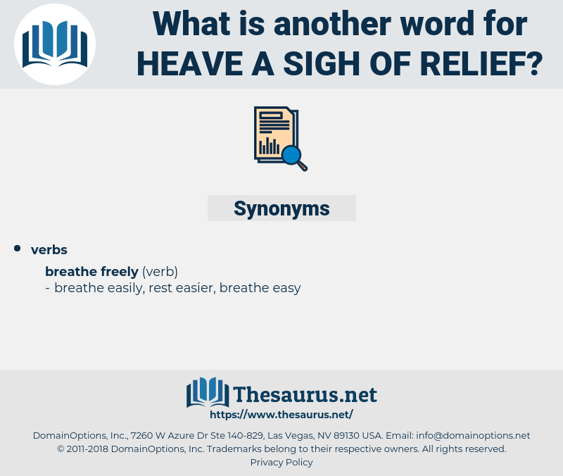 Synonyms for HEAVE A SIGH OF RELIEF - Thesaurus net