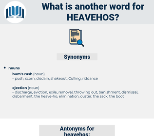 heavehos, synonym heavehos, another word for heavehos, words like heavehos, thesaurus heavehos