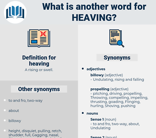 heaving, synonym heaving, another word for heaving, words like heaving, thesaurus heaving