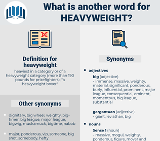 heavyweight, synonym heavyweight, another word for heavyweight, words like heavyweight, thesaurus heavyweight