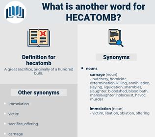 hecatomb, synonym hecatomb, another word for hecatomb, words like hecatomb, thesaurus hecatomb