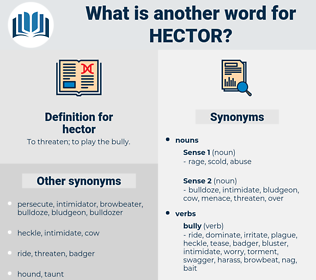 hector, synonym hector, another word for hector, words like hector, thesaurus hector