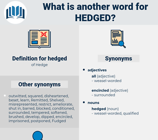 hedged, synonym hedged, another word for hedged, words like hedged, thesaurus hedged
