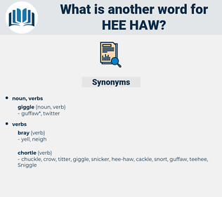 hee-haw, synonym hee-haw, another word for hee-haw, words like hee-haw, thesaurus hee-haw