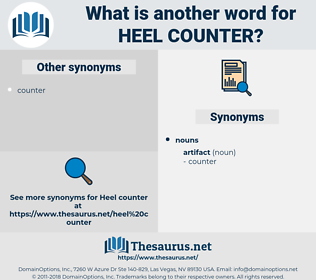 heel counter, synonym heel counter, another word for heel counter, words like heel counter, thesaurus heel counter