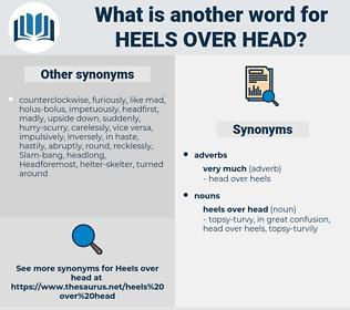 heels over head, synonym heels over head, another word for heels over head, words like heels over head, thesaurus heels over head