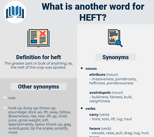 heft, synonym heft, another word for heft, words like heft, thesaurus heft