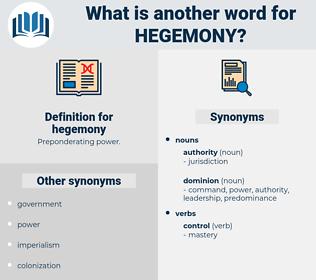 hegemony, synonym hegemony, another word for hegemony, words like hegemony, thesaurus hegemony