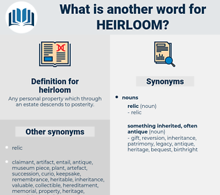 heirloom, synonym heirloom, another word for heirloom, words like heirloom, thesaurus heirloom
