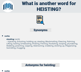 heisting, synonym heisting, another word for heisting, words like heisting, thesaurus heisting