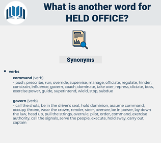 held office, synonym held office, another word for held office, words like held office, thesaurus held office