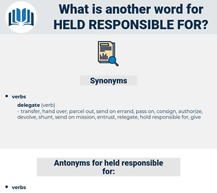 held responsible for, synonym held responsible for, another word for held responsible for, words like held responsible for, thesaurus held responsible for