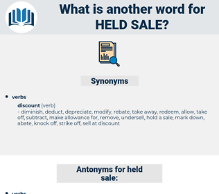 held sale, synonym held sale, another word for held sale, words like held sale, thesaurus held sale