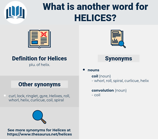 Helices, synonym Helices, another word for Helices, words like Helices, thesaurus Helices