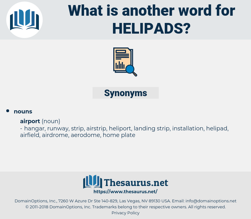helipads, synonym helipads, another word for helipads, words like helipads, thesaurus helipads