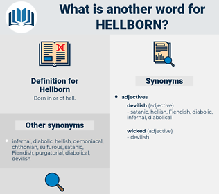 Hellborn, synonym Hellborn, another word for Hellborn, words like Hellborn, thesaurus Hellborn