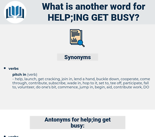 help;ing get busy, synonym help;ing get busy, another word for help;ing get busy, words like help;ing get busy, thesaurus help;ing get busy