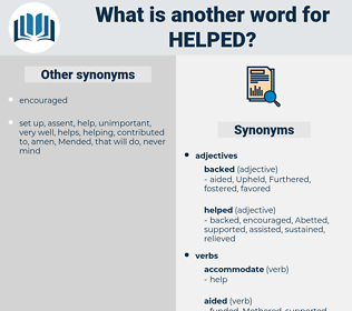 Helped, synonym Helped, another word for Helped, words like Helped, thesaurus Helped