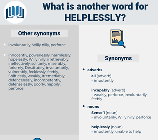 helplessly, synonym helplessly, another word for helplessly, words like helplessly, thesaurus helplessly