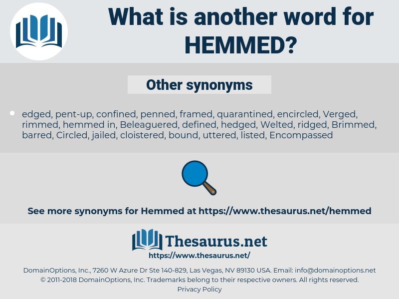 Hemmed, synonym Hemmed, another word for Hemmed, words like Hemmed, thesaurus Hemmed