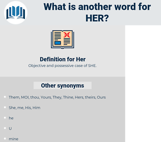 Her, synonym Her, another word for Her, words like Her, thesaurus Her