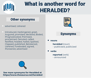heralded, synonym heralded, another word for heralded, words like heralded, thesaurus heralded